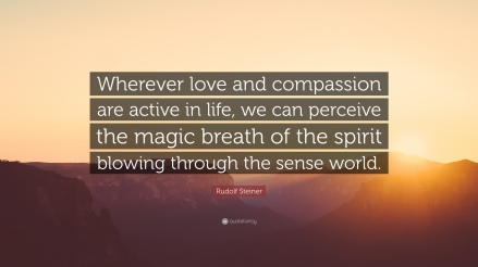 Rudolf-Steiner-Quote-Wherever-love-and-compassion-are-active-in