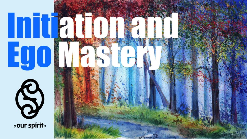 Initiation and Ego Mastery